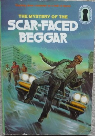 The Mystery of the Scar-Faced Beggar (The Three Investigators, #31)
