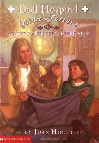 Goldie's Fortune: A Story of the Great Depression (Doll Hospital #2)