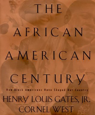 The African-American Century by Henry Louis Gates Jr.