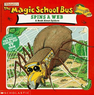 The Magic School Bus Spins A Web: A Book About Spiders (Magic School Bus)