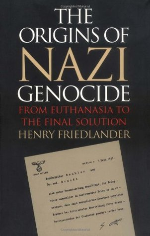 Origins of Nazi Genocide by Henry Friedlander