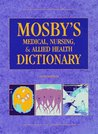 Mosby's Medical, Nursing and Allied Health Dictionary