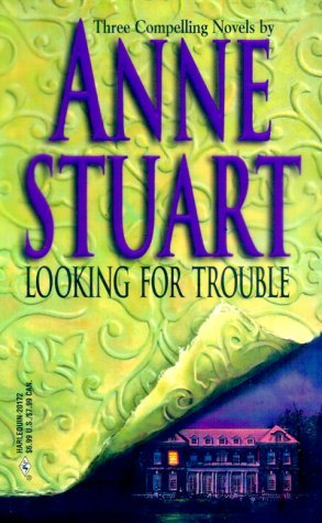 Looking For Trouble by Anne Stuart