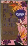 The Past Is Another Country by Lois Battle