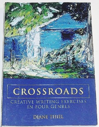 thiel d. (2005). crossroads creative writing exercises in four genres