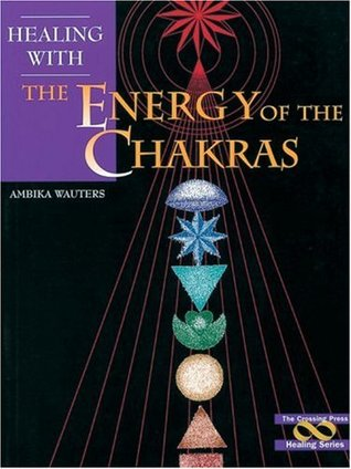 Healing With the Energy of the Chakras (Healing Series)