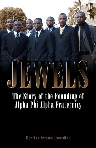 Jewels: The Story of the Founding of Alpha Phi Alpha Fraternity