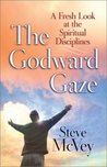 The Godward Gaze: A Fresh Look at the Spiritual Disciplines
