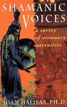 Shamanic Voices: A Survey of Visionary Narratives