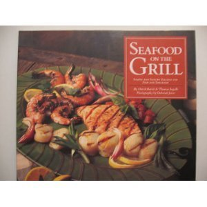Free download Seafood on the Grill: Simple and Savory Recipes for Fish and Shellfish ePub by David Barich, Thomas Ingalls