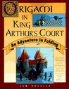 Origami in King Arthur's Court: An Adventure in Folding
