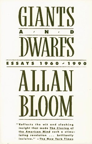 Giants and Dwarfs by Allan Bloom