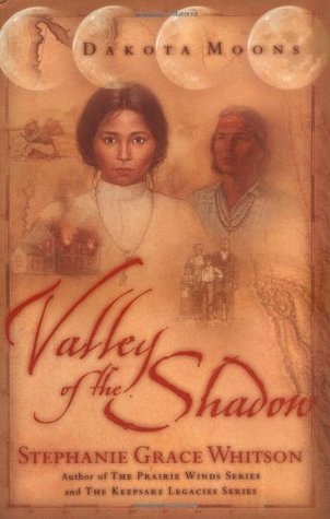 Valley of the Shadow by Stephanie Grace Whitson