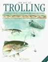 The Art of Trolling: A Complete Guide to Freshwater Methods and Tackle