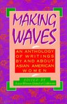 Making Waves: An Anthology of Writings by and About Asian American Women (Asian American Studies/Women's Studies)