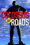 Colossus Of Roads: Myth and Symbol along the American Highway