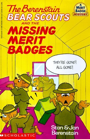 Berenstain Bear Scouts and the Missing Merit Badges by Stan Berenstain