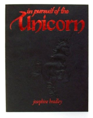 In Pursuit of the Unicorn by Josephine Bradley
