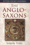 The Anglo-Saxons (Sutton Pocket Histories)