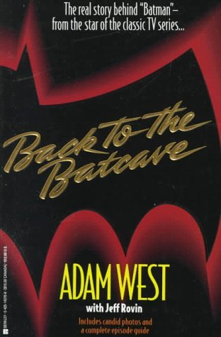 Back to the Batcave by Adam West