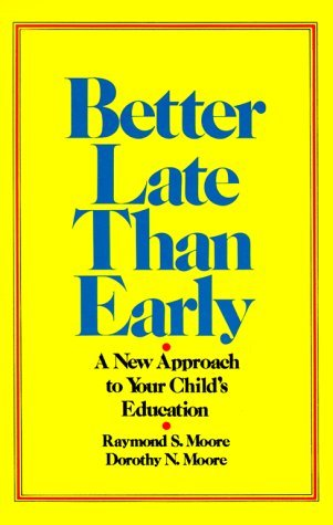 Better Late Than Early by Raymond S. Moore