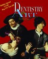 Dentistry in Art, The Treasury of Visual Art From the Dawn of History to the Present day