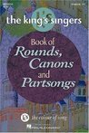 The King's Singers Book of Rounds, Canons and Partsongs (King's Singer's Choral)