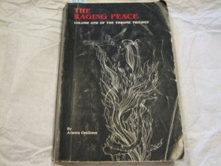 The Raging Peace (Throne Trilogy, Vol. 1)