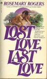 Lost Love, Last Love by Rosemary Rogers
