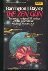 The Zen Gun by Barrington J. Bayley