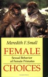 Female Choices: Sexual Behavior of Female Primates