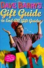 Dave Barry's Gift Guide To End All Gift Guides by Dave Barry