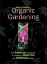 Maria Rodale's Organic Gardening (Your Seasonal Companion to Creating a Beautiful and Delicious Organic Garden)