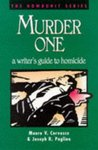Murder One: A Writer's Guide to Homicide