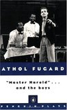 """Master Harold""...and the boys by Athol Fugard"