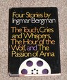 Four Stories: The Touch/Cries and Whispers/The Hour of the Wolf/The Passion of Anna