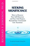 Seeking Significance: How to Discover New Self-Direction and New Life-Purpose Beyond Your (Unwanted) Life Transition (The Spiritual Strengths Healing Plan)
