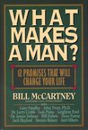 What Makes a Man?: Twelve Promises That Will Change Your Life!