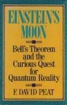 Einstein's Moon: Bell's Theorem and the Curious Quest for Quantum Reality
