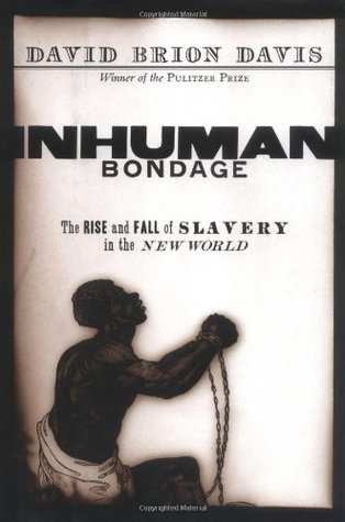 Inhuman Bondage by David Brion Davis