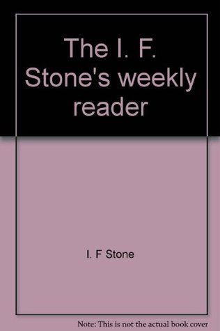 The I.F. Stone's Weekly Reader