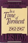 In a Time of Torment: 1961–1967 (A Nonconformist History of Our Times, #5)