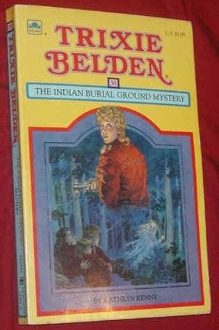 Trixie Belden and the Indian Burial Ground Mystery (Trixie Belden, #38)