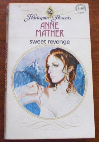 Sweet Revenge (Harlequin Presents, #3)