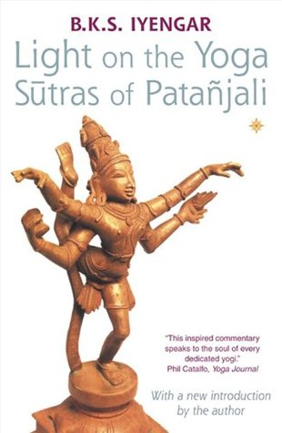 Light on the Yoga Sūtras of Patañjali by B.K.S. Iyengar