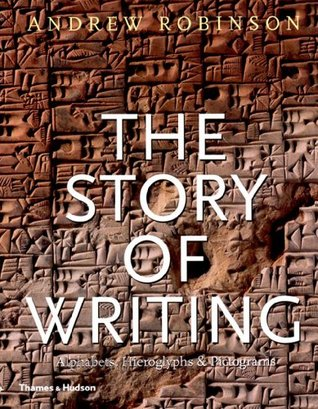 The Story of Writing : Alphabets, Hieroglyphs and Pictograms