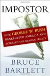 Impostor: How George W. Bush Bankrupted America and Betrayed the Reagan Legacy