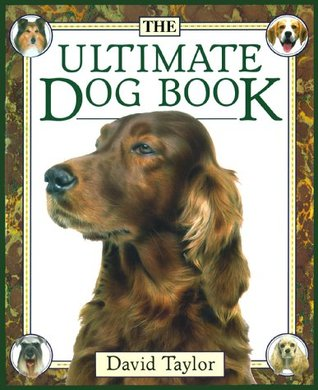 The Ultimate Dog Book by David Taylor