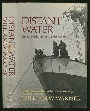 Distant Water: The Fate of the North Atlantic Fisherman