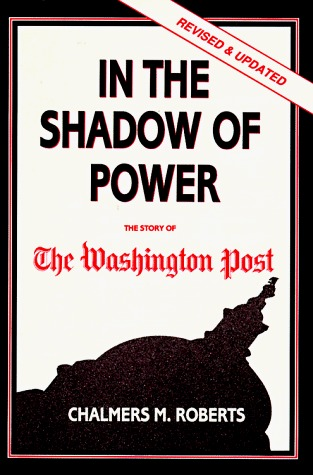 In the Shadow of Power by Chalmers M. Roberts